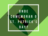 Onde comemorar o St. Patrick's Day em Porto Alegre?